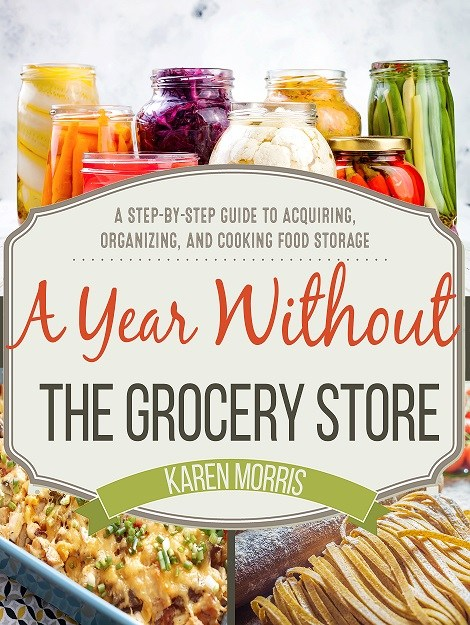 A Year Without The Grocery Store Book...